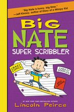 Big Nate Super Scribbler Paperback  by Lincoln Peirce