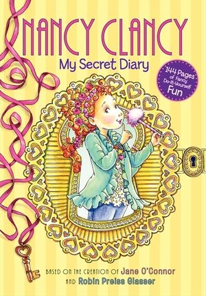 Fancy Nancy: Nancy Clancy: My Secret Diary