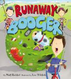Runaway Booger Hardcover  by Matt Richtel