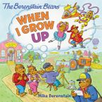 The Berenstain Bears: When I Grow Up Paperback  by Mike Berenstain