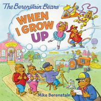 the-berenstain-bears-when-i-grow-up