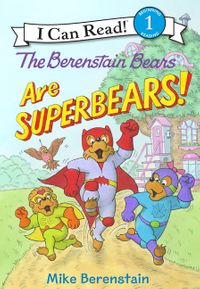 The Berenstain Bears Are SuperBears!