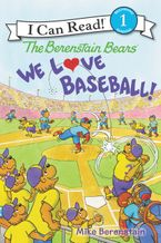 The Berenstain Bears: We Love Baseball! Hardcover  by Mike Berenstain