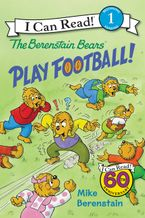The Berenstain Bears Play Football! Hardcover  by Mike Berenstain