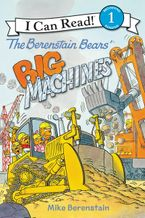 The Berenstain Bears' Big Machines Hardcover  by Mike Berenstain