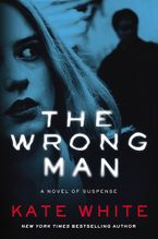 The Wrong Man Paperback  by Kate White