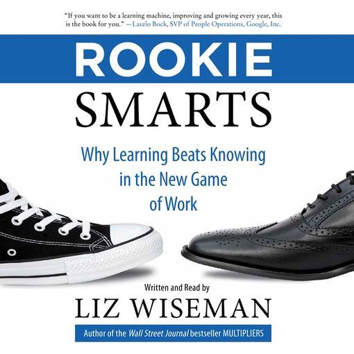 Rookie Smarts - Liz Wiseman - Digital Audiobook