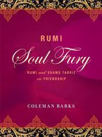 Rumi: Soul Fury Hardcover  by Coleman Barks