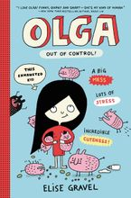 Olga: Out of Control! Hardcover  by Elise Gravel