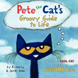 Pete the Cat's Groovy Guide to Life book image