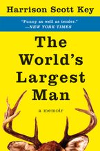 The World's Largest Man Paperback  by Harrison Scott Key