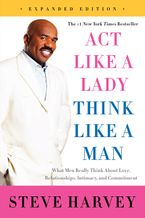 Act Like a Lady, Think Like a Man, Expanded Edition Paperback  by Steve Harvey
