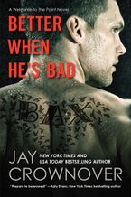 Better When He's Bad Paperback  by Jay Crownover
