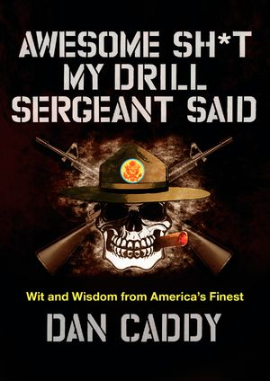 Awesome Sh*t My Drill Sergeant Said book image