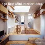150 Best Mini Interior Ideas Hardcover  by Francesc Zamora