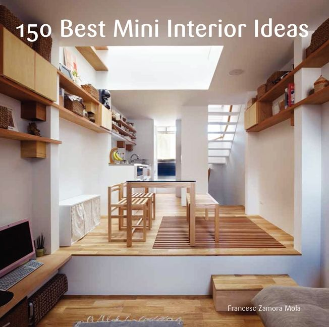150 Best Mini Interior Ideas Francesc Zamora Hardcover