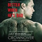 Better When He's Bad Downloadable audio file UBR by Jay Crownover