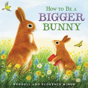 How to Be a Bigger Bunny book image