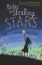 Rules for Stealing Stars Hardcover  by Corey Ann Haydu