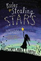 Rules for Stealing Stars Paperback  by Corey Ann Haydu