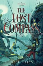 The Lost Compass Hardcover  by Joel Ross