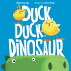 Duck, Duck, Dinosaur Hardcover  by Kallie George