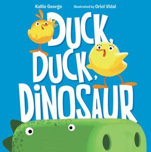 Duck, Duck, Dinosaur book image