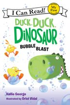 Duck, Duck, Dinosaur: Bubble Blast Hardcover  by Kallie George