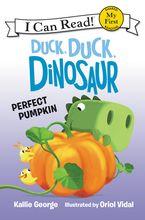 Duck, Duck, Dinosaur: Perfect Pumpkin - Kallie George