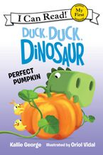 Duck, Duck, Dinosaur: Perfect Pumpkin Hardcover  by Kallie George