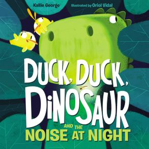Image result for duck duck dinosaur a noise in the night