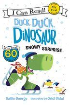 Duck, Duck, Dinosaur: Snowy Surprise - Kallie George
