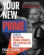 Book cover image: Your New Prime: 30 Days to Better Sex, Eternal Strength, and a Kick-Ass Life After 40