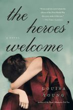 The Heroes' Welcome Paperback  by Louisa Young