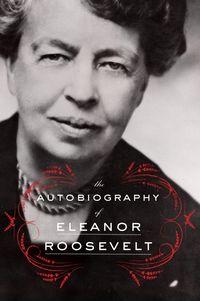 the-autobiography-of-eleanor-roosevelt