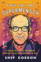 They Call Me Supermensch Hardcover  by Shep Gordon