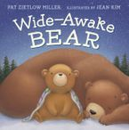 Wide-Awake Bear Hardcover  by Pat Zietlow Miller
