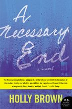 A Necessary End Paperback  by Holly Brown