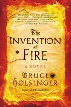 The Invention of Fire Paperback  by Bruce Holsinger