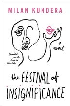 The Festival of Insignificance Hardcover  by Milan Kundera