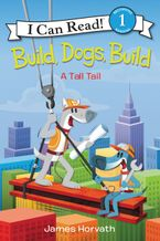 Build, Dogs, Build Hardcover  by James Horvath