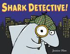 Shark Detective! Hardcover  by Jessica Olien
