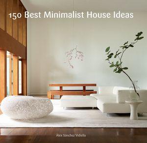 150 Best Minimalist House Ideas book image