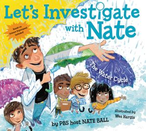 Let's Investigate with Nate #1: The Water Cycle Paperback  by Nate Ball