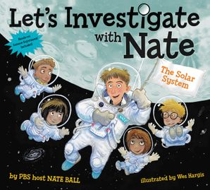 Let's Investigate with Nate #2: The Solar System Paperback  by Nate Ball