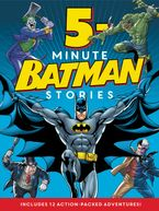 Batman Classic: 5-Minute Batman Stories Hardcover  by Various