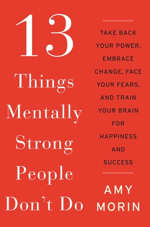 13 Things Mentally Strong People Don't Do book image