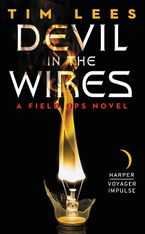 Devil in the Wires Paperback  by Tim Lees