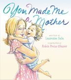 You Made Me a Mother Hardcover  by Laurenne Sala