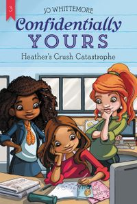 confidentially-yours-3-heathers-crush-catastrophe